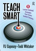 Teach Smart - 11 Learner-Centered Strategies That Ensure Student Success (2013)