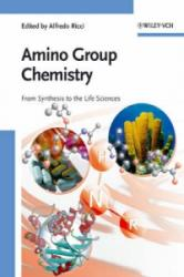 Amino Group Chemistry - Alfredo Ricci (ISBN: 9783527317417)