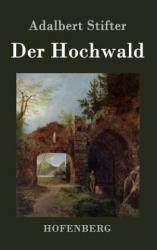 Der Hochwald - Adalbert Stifter (2013)