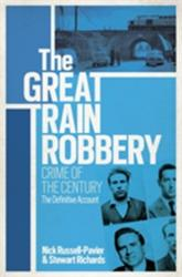 Great Train Robbery - Crime of the Century: The Definitive Account (2013)