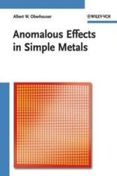 Anomalous Effects in Simple Metals - Albert Overhauser, Mildred S. Dresselhaus, Gene Dresselhaus (ISBN: 9783527408597)