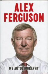 My Autobiography Alex Ferguson (2013)