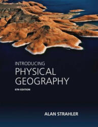 Introducing Physical Geography - Alan H Strahler (2013)