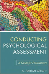 Conducting Psychological Assessment - A Guide for Practitioners (ISBN: 9780470536759)