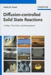 Diffusion-controlled Solid State Reactions - Andriy M. Gusak, T. V. Zaporozhets, Yu. O. Lyashenko, S. V. Kornienko, M. O. Pasichnyy, A. S. Shirinyan (ISBN: 9783527408849)