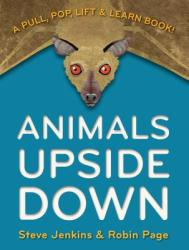 Animals Upside Down: A Pull, Pop, Lift & Learn Book! (2013)