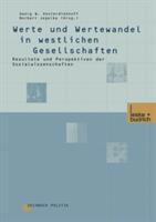 Werte Und Wertewandel in Westlichen Gesellschaften - Resultate Und Perspektiven Der Sozialwissenschaften (2001)