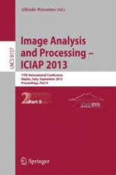 Progress in Image Analysis and Processing, ICIAP 2013 - Naples, Italy, September 9-13, 2013, Proceedings (2013)