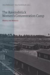 The Ravensbrück Womens Concentration Camp - Alyn Bessmann, Insa Eschebach (2013)