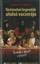 Történelmi legendák utolsó vacsorája ### (ISBN: 9789632931227)