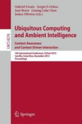 Ubiquitous Computing and Ambient Intelligence: Context-Awareness and Context-Driven Interaction - 7th International Conference, UCAMI 2013, Carrillo, (2013)