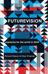Futurevision - Richard Watson, Oliver Freeman (2013)