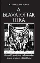A beavatottak titka - Bevezetés az alkímiába, a nagy arkánum elkészítése (ISBN: 9789638840981)