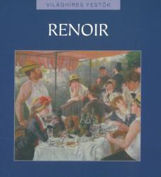 Világhíres festők: Renoir (ISBN: 9789630961110)