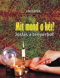 Mit mond a kéz? - Jóslás a tenyérből (ISBN: 9789639790315)