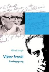 Viktor Frankl - Alfried Längle (2013)