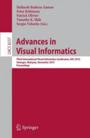 Advances in Visual Informatics - Halimah Badioze Zaman, Peter Robinson, Patrick Olivier (2013)