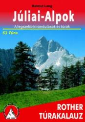 Júliai-Alpok túrakalauz / Bergverlag Rother MAGYAR (ISBN: 9789639458956)