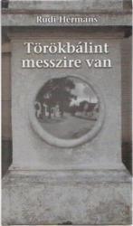 TÖRÖKBÁLINT MESSZIRE VAN (2005)