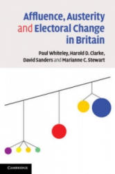 Affluence, Austerity and Electoral Change in Britain (2013)