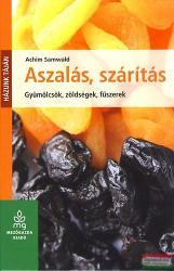 Achim Samwald - Aszalás, szárítás - Gyümölcsök, zöldségek, fűszerek (ISBN: 9789632866048)