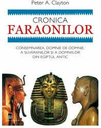 Cronica Faraonilor - Peter A. Clayton (ISBN: 9789737171665)