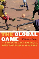 The Global Game: Writers on Soccer (2008)