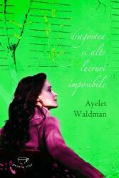 Dragostea şi alte lucruri imposibile (ISBN: 9789731034287)