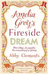 Amelia Grey's Fireside Dream - Abby Clements (2013)