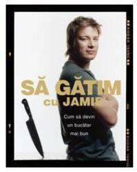 Sa gatim cu Jamie (ISBN: 9789736694332)