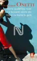 Istoria cavalerului Rozei și a Fecioarei venite din Liliput cu burta la gură (ISBN: 9789731432342)