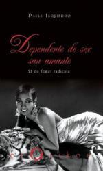 Dependențe de sex sau amante (ISBN: 9789731433103)