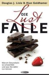 Die Lustfalle - Douglas J. Lisle, Alan Goldhamer, Oliver Fehn (2013)