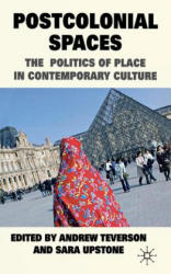 Postcolonial Spaces - The Politics of Place in Contemporary Culture (2011)