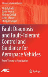 Fault Diagnosis and Fault-Tolerant Control and Guidance for Aerospace Vehicles - From Theory to Application (2013)