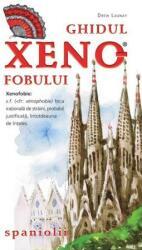Ghidul xenofobului - spaniolii (ISBN: 9786069208724)
