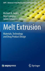 Melt Extrusion - Materials, Technology and Drug Product Design (2013)