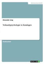 Verkaufspsychologie in Katalogen - Alexander Jung (2011)