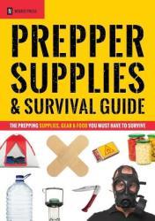 Prepper Supplies & Survival Guide - Novato Press (2013)