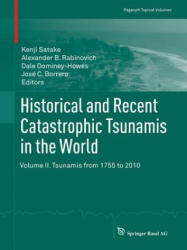 Historical and Recent Catastrophic Tsunamis in the World: Volume II. Tsunamis from 1755 to 2010 (2013)