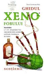 GHIDUL XENOFOBULUI - SCOTIENII (ISBN: 9786068073880)