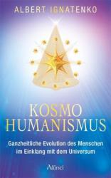 Kosmohumanismus - Albert Ignatěnko (2013)