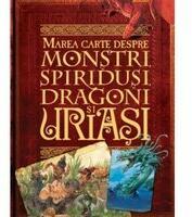 Marea cartea despre monstri, spiridusi, dragoni si uriasi (ISBN: 9789736757884)