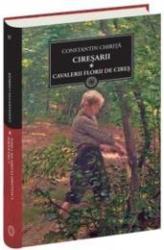 CIRESARII. CAVALERII FLORII DE CIRES, Vol. I (ISBN: 9789736758294)
