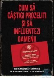 Cum să câştigi prozeliţi şi să influenţezi oamenii (ISBN: 9789738890831)