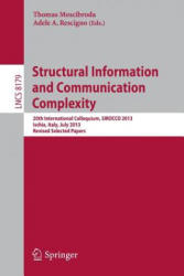 Structural Information and Communication Complexity - 20th International Colloquium, Sirocco 2013, Ischia, Italy, July 1-3, 2013, Revised Selected Pa (2013)