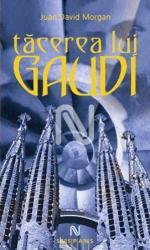 Tăcerea lui Gaudi (ISBN: 9789731432168)