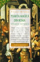 Poarta Magică din Roma. Studiu istoric (ISBN: 9789731432205)