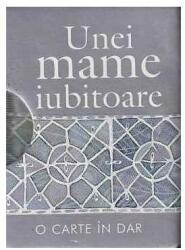 Unei mame iubitoare (ISBN: 9789737607249)