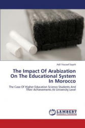 The Impact Of Arabization On The Educational System In Morocco - Adil Youssef Sayeh (2013)